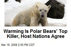 Warming Is Polar Bears' Top Killer, Host Nations Agree
