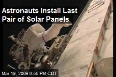 Astronauts Install Last Pair of Solar Panels