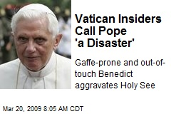 Vatican Insiders Call Pope 'a Disaster'