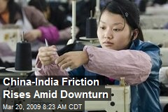 China-India Friction Rises Amid Downturn