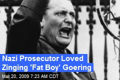 Nazi Prosecutor Loved Zinging 'Fat Boy' Goering