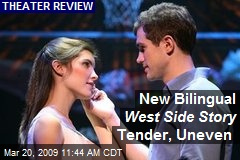 New Bilingual West Side Story Tender, Uneven