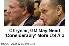 Chrysler, GM May Need 'Considerably' More US Aid