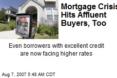 Mortgage Crisis Hits Affluent Buyers, Too