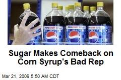 Sugar Makes Comeback on Corn Syrup's Bad Rep