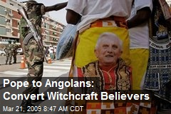 Pope to Angolans: Convert Witchcraft Believers