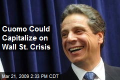 Cuomo Could Capitalize on Wall St. Crisis