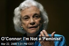 O'Connor: I'm Not a 'Feminist'