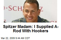 Spitzer Madam: I Supplied A-Rod With Hookers