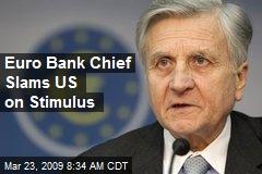 Euro Bank Chief Slams US on Stimulus