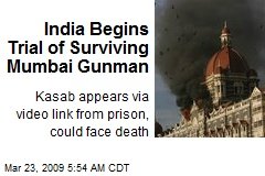 India Begins Trial of Surviving Mumbai Gunman