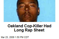 Oakland Cop-Killer Had Long Rap Sheet