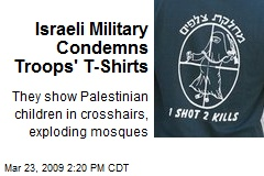 Israeli Military Condemns Troops' T-Shirts