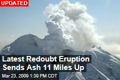 Latest Redoubt Eruption Sends Ash 11 Miles Up