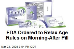 FDA Ordered to Relax Age Rules on Morning-After Pill