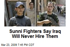 Sunni Fighters Say Iraq Will Never Hire Them
