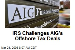 IRS Challenges AIG's Offshore Tax Deals
