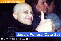 Jade's Funeral Date Set
