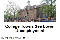 College Towns See Lower Unemployment