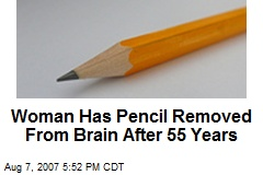 Woman Has Pencil Removed From Brain After 55 Years
