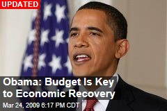 Obama: Budget Is Key to Economic Recovery
