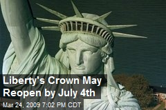 Liberty's Crown May Reopen by July 4th