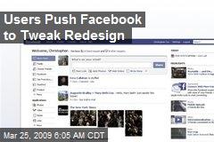 Users Push Facebook to Tweak Redesign