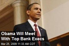 Obama Will Meet With Top Bank Execs