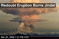 Redoubt Eruption Burns Jindal