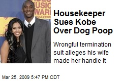 Housekeeper Sues Kobe Over Dog Poop