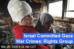 Israel Committed Gaza War Crimes: Rights Group
