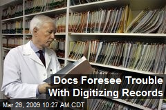 Docs Foresee Trouble With Digitizing Records