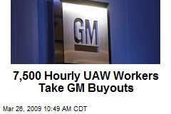 7,500 Hourly UAW Workers Take GM Buyouts