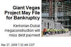 Giant Vegas Project May File for Bankruptcy