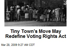 Tiny Town's Move May Redefine Voting Rights Act