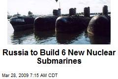 Russia to Build 6 New Nuclear Submarines