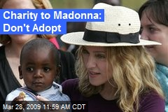 Charity to Madonna: Don't Adopt