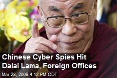 Chinese Cyber Spies Hit Dalai Lama, Foreign Offices