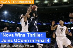 'Nova Wins Thriller, Joins UConn in Final 4