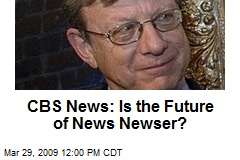 CBS News: Is the Future of News Newser?