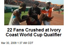 22 Fans Crushed at Ivory Coast World Cup Qualifier