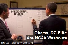 Obama, DC Elite Are NCAA Washouts
