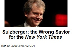Sulzberger: the Wrong Savior for the New York Times