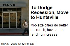 To Dodge Recession, Move to Huntsville