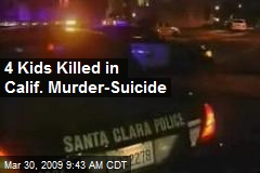 4 Kids Killed in Calif. Murder-Suicide