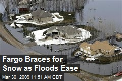 Fargo Braces for Snow as Floods Ease