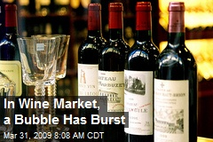 In Wine Market, a Bubble Has Burst