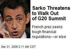 Sarko Threatens to Walk Out of G20 Summit