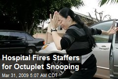 Hospital Fires Staffers for Octuplet Snooping