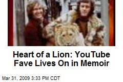 Heart of a Lion: YouTube Fave Lives On in Memoir